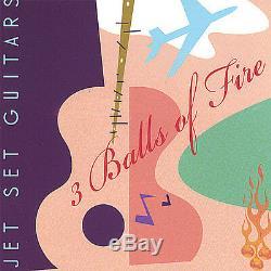 3 Balls Of Fire Jet Set Guitares À CD